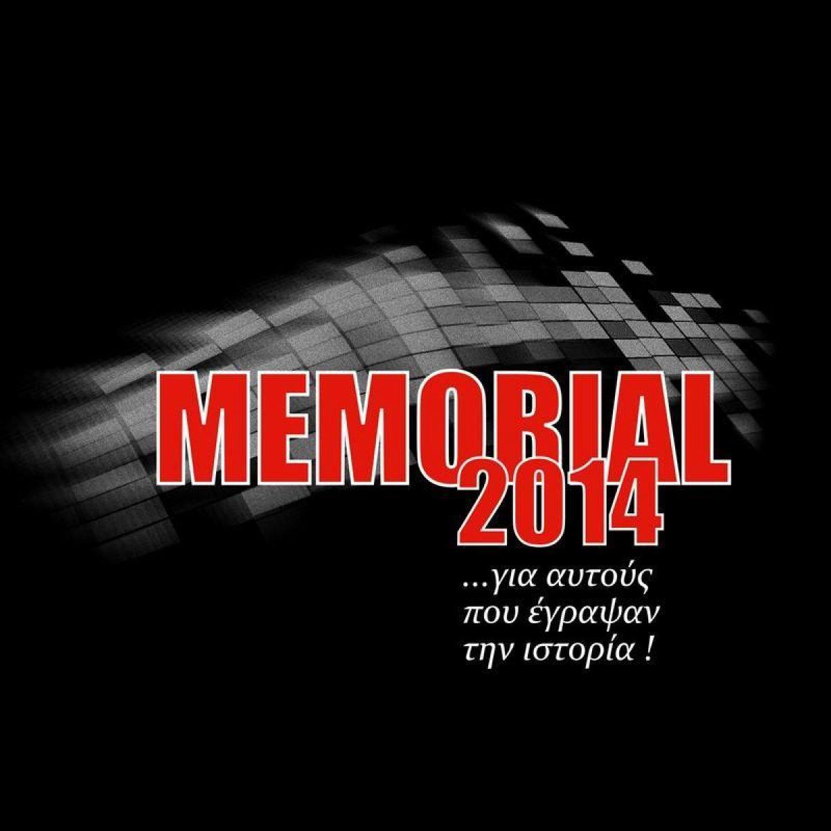 Memorial 2014 …για αυτούς που έγραψαν ιστορία!